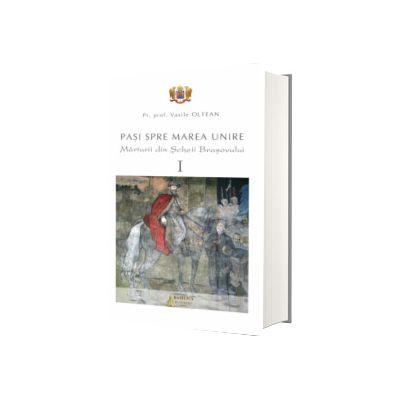 Pasi spre Marea Unire. Marturii din Scheii Brasovului, volumul I, Vasile Oltean, Basilica
