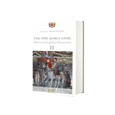 Pasi spre Marea Unire. Marturii din Scheii Brasovului, volumul II, Vasile Oltean, Basilica