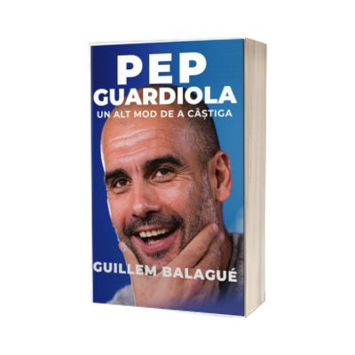 Pep Guardiola. Un alt mod de a castiga