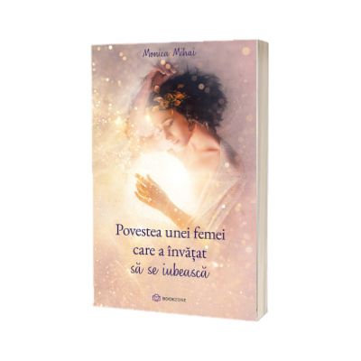 Povestea unei femei care a invatat sa se iubeasca