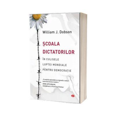 Scoala dictatorilor. In culisele luptei mondiale pentru democratie, William J. Dobson, Litera