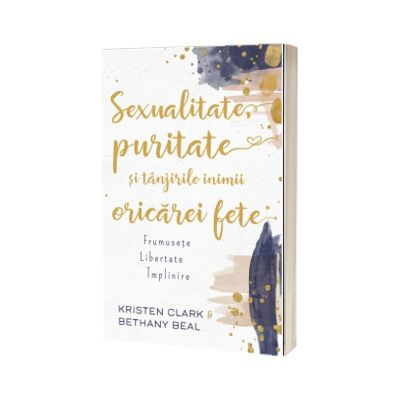 Sexualitate, puritate si tanjirile inimii oricarei fete, Kristen Clark, Casa Cartii