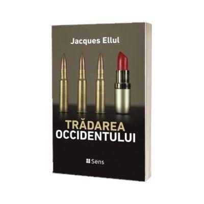 Tradarea Occidentului, Jacques Ellul, Sens