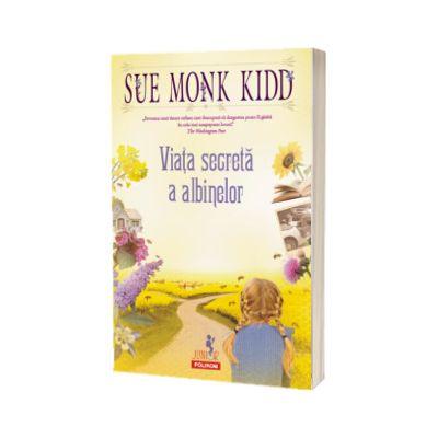 Viata secreta a albinelor, Sue Monk Kidd, Polirom