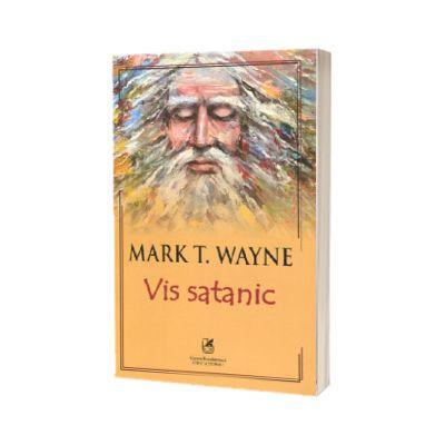 Vis satanic, Mark T. Wayne, Cartea Romaneasca