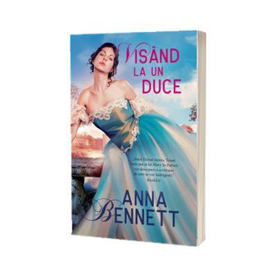 Visand la un duce, Anna Bennett, Alma