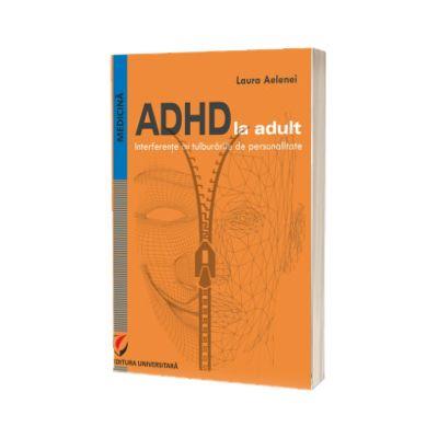 ADHD la adult. Interferente cu tulburarile de personalitate