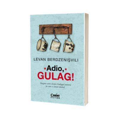 Adio, GULAG!, Levan Berdzenisvili, Corint