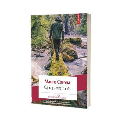 Ca o piatra in riu - Traducere din limba italiana de Cerasela Barbone