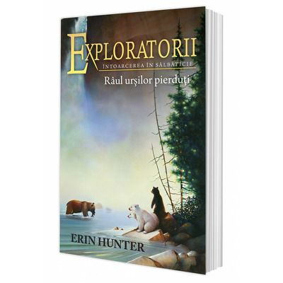 Cartea 9 Exploratorii. Raul ursilor pierduti, Erin Hunter, All