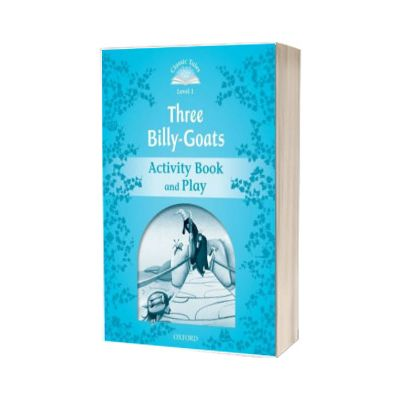 Classic Tales Second Edition Level 1. The Three Billy Goats Gruff Activity Book and Play, Sue Arengo, Oxford University Press