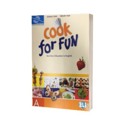 Cook for Fun. Worksheets A, Damiana Covre, ELI