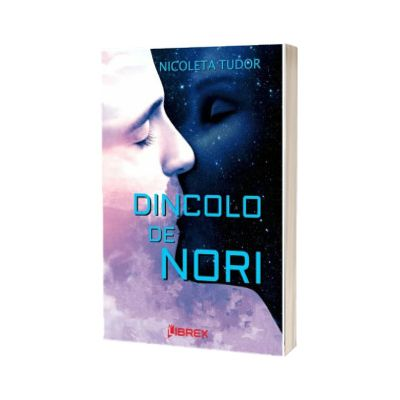 Dincolo de nori, Nicoleta Tudor, Librex Publishing