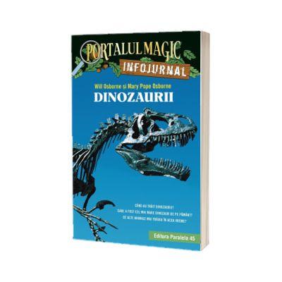 Dinozaurii. Infojurnal (insoteste volumul 1 din seria Portalul magic: Dinozaurii vin spre seara)