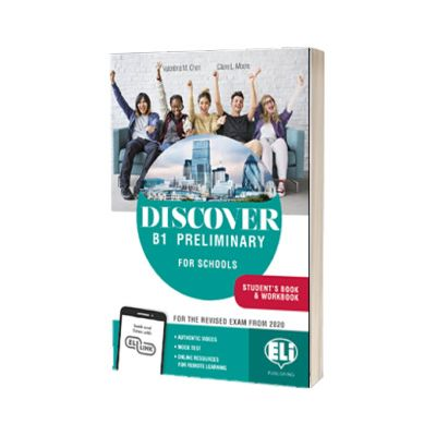 Discover B1 Preliminary for Schools Students Book, Workbook, Digital Book, downloadable audio files and ELi Link App, Claire Moore, ELI