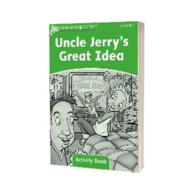 Dolphin Readers Level 3. Uncle Jerrys Great Idea Activity Book, Craig Wright, Oxford University Press