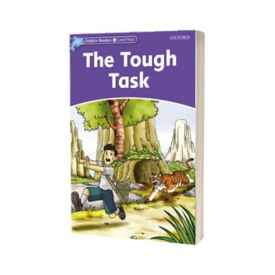 Dolphin Readers Level 4. The Tough Task, Craig Wright, OXFORD UNIVERSITY PRESS