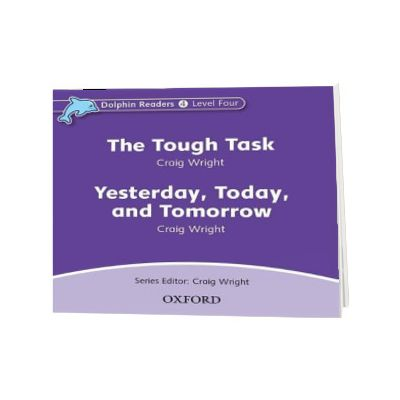 Dolphin Readers Level 4. The Tough Task and Yesterday, Today and Tomorrow Audio CD