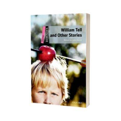 Dominoes Starter William Tell and Other Stories Pack, John Escott, Oxford University Press
