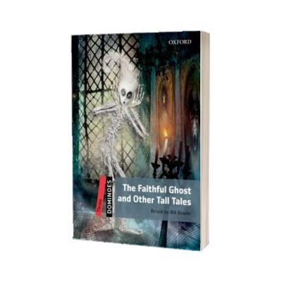 Dominoes Three. The Faithful Ghost and Other Tall Tales Pack, Bill Bowler, Oxford University Press
