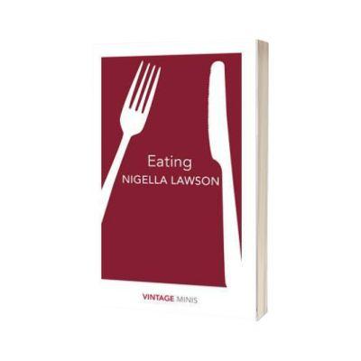 Eating. Vintage Minis, Nigella Lawson, PENGUIN BOOKS LTD