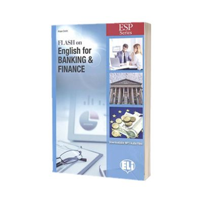 Flash on English for Banking and Finance. Student Book, Alison Smith, ELI
