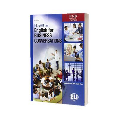 Flash on English for Business Conversations, Ian Badger, ELI