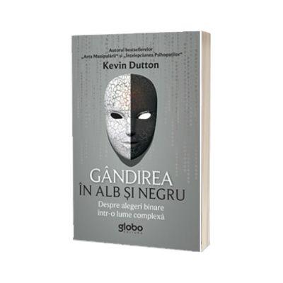 Gandirea in alb si negru, Kevin Dutton, Globo