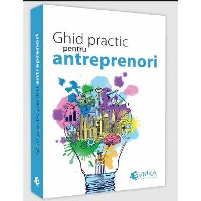 Ghid practic pentru antreprenori, Daniela Cretu, Evrika Publishing