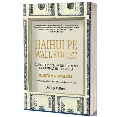 Haihui pe Wall Street. O strategie pentru investitii de succes care a trecut testul timpului, Burton G. Malkiel, Act si Politon