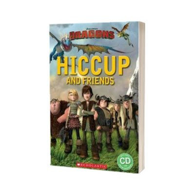 How to Train Your Dragon. Hiccup and Friends, Taylor Nicole, Scholastic