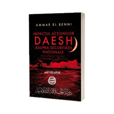 Impactul actiunilor Daesh asupra securitatii nationale, Ammar El Benni, Creator
