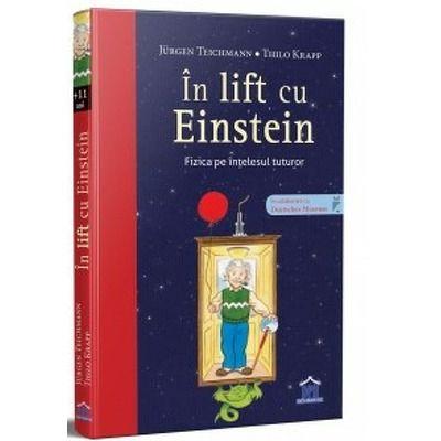 In lift cu Einstein - Fizica pe intelesul tuturor