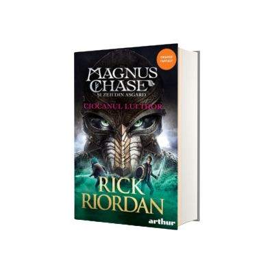 Magnus Chase si zeii din Asgard. Ciocanul lui Thor, volumul II, Rick Riordan, Arthur