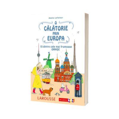 O calatorie prin Europa. 15 dintre cele mai frumoase orase