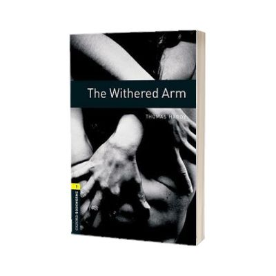 Oxford Bookworms Library Level 1. The Withered Arm, Thomas Hardy, Oxford University Press