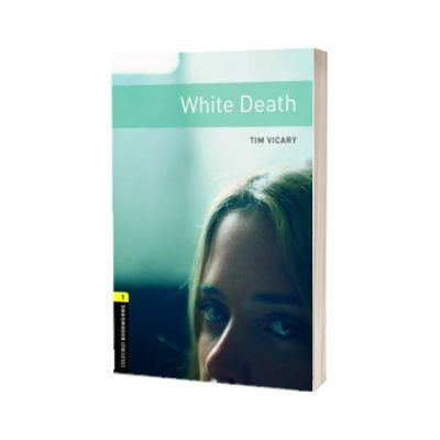 Oxford Bookworms Library Level 1. White Death, Tim Vicary, Oxford University Press