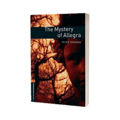 Oxford Bookworms Library Level 2. The Mystery of Allegra, Peter Foreman, Oxford University Press