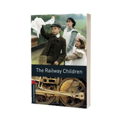 Oxford Bookworms Library Level 3. The Railway Children audio pack, Edith Nesbit, Oxford University Press