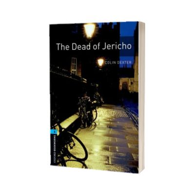 Oxford Bookworms Library. Level 5. The Dead of Jericho, Colin Dexter, Oxford