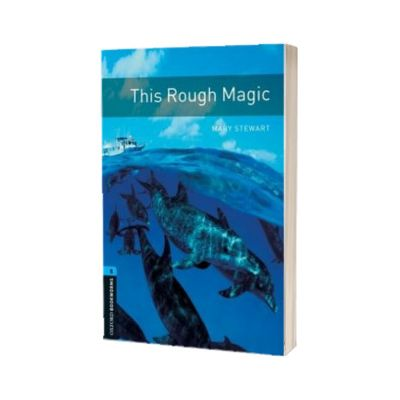 Oxford Bookworms Library Level 5. This Rough Magic, Mary Stewart, Oxford University Press