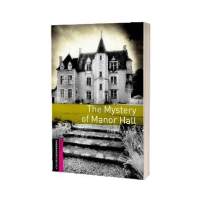 Oxford Bookworms Library Starter Level. The Mystery of Manor Hall, Jane Cammack, Oxford University Press