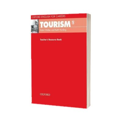 Oxford English for Careers. Tourism 1. Teachers Resource Book, Robin Walker, Oxford University Press