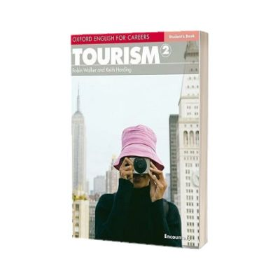 Oxford English for Careers. Tourism 2. Students Book, Robin Walker, Oxford University Press