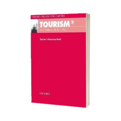 Oxford English for Careers. Tourism 2. Teachers Resource Book, Robin Walker, Oxford University Press