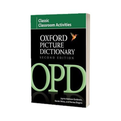 Oxford Picture Dictionary Second Edition. Classic Classroom Activities. Teacher resource of reproducible ESL activities, Adelson-Goldstein Jayme, Oxford University Press