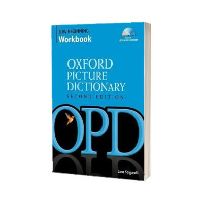 Oxford Picture Dictionary Second Edition. Low Beginning Workbook. Vocabulary reinforcement activity book with 2 audio CDs, Jane Spigarelli, Oxford University Press