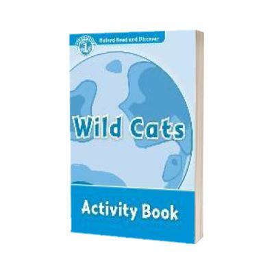 Oxford Read and Discover Level 1. Wild Cats Activity Book
