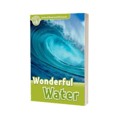 Oxford Read and Discover Level 3. Wonderful Water, Cheryl Palin, PENGUIN BOOKS LTD