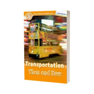 Oxford Read and Discover Level 5. Transportation Then and Now, James Styring, Oxford University Press